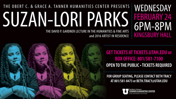 Playwright and Pulitzer prize-winning dramatist, Suzan-Lori Parks to deliver the 2016 David P. Gardner Lecture in the Humanities and Fine Arts and serve as the 2016 Tanner Humanities Center Artist in Residence.